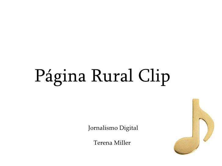 Jornalismo Digital   Terena Miller Página Rural Clip
