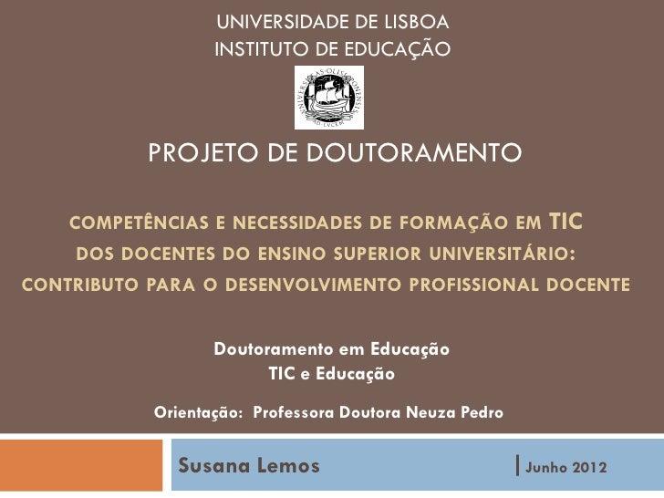 UNIVERSIDADE DE LISBOA                  INSTITUTO DE EDUCAÇÃO           PROJETO DE DOUTORAMENTO    COMPETÊNCIAS E NECESSID...