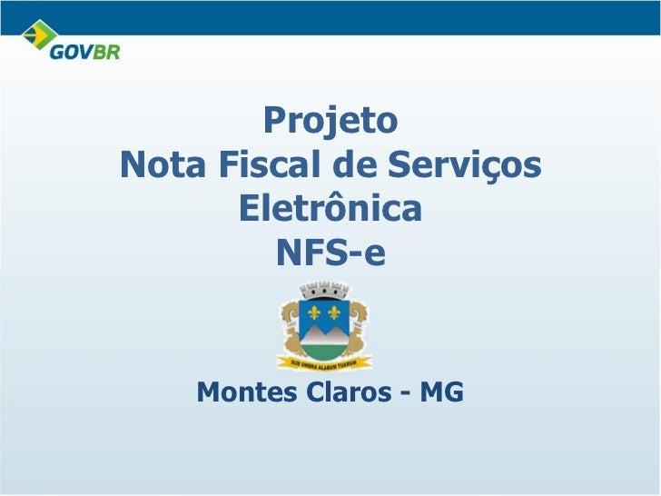 ProjetoNota Fiscal de Serviços      Eletrônica         NFS-e    Montes Claros - MG