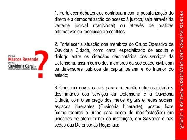 PROPOSTASPARAUMAOUVIDORIAPOPULARECIDADÃ 1. Fortalecer debates que contribuam com a popularização do direito e a democratiz...