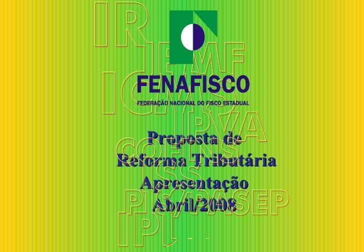 Proposta deReforma Tributária  Apresentação    Abril/2008