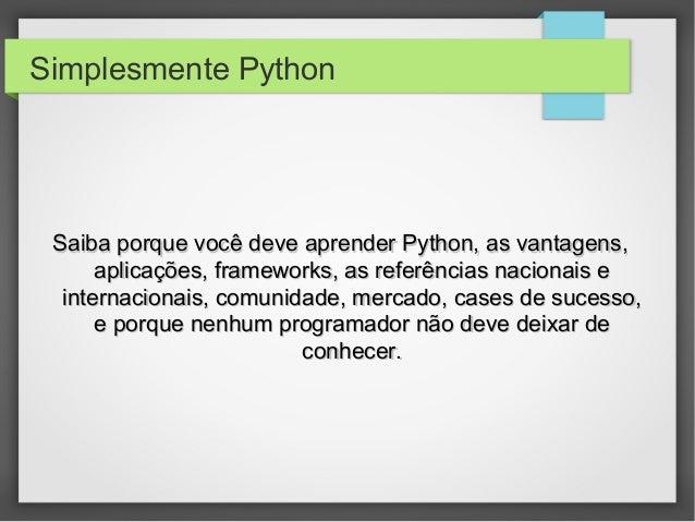 Simplesmente Python Saiba porque você deve aprender Python, as vantagens,Saiba porque você deve aprender Python, as vantag...