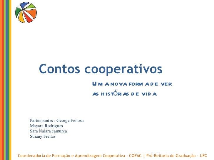 Coordenadoria de Formação e Aprendizagem Cooperativa – COFAC | Pró-Reitoria de Graduação - UFC Contos cooperativos  Uma no...