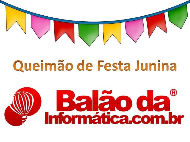Queimão de Festa Junina na Balão da Informática