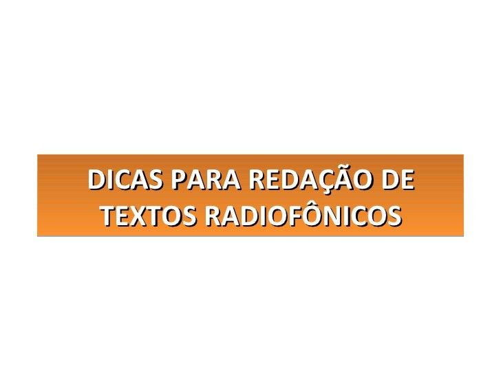 DICAS PARA REDAÇÃO DE TEXTOS RADIOFÔNICOS
