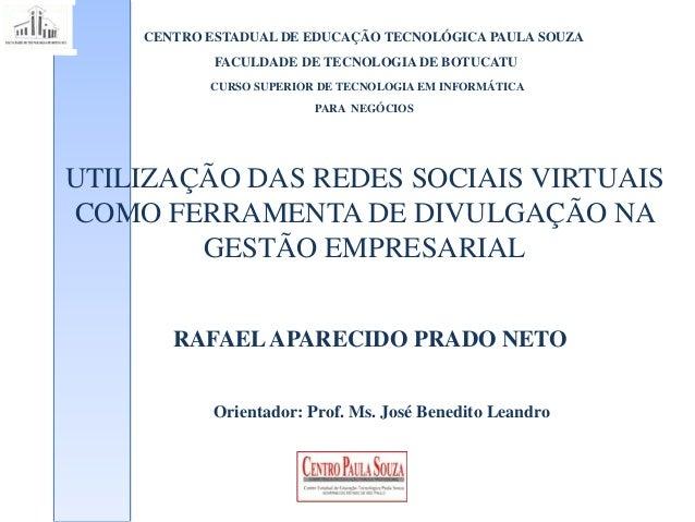 CENTRO ESTADUAL DE EDUCAÇÃO TECNOLÓGICA PAULA SOUZA FACULDADE DE TECNOLOGIA DE BOTUCATU CURSO SUPERIOR DE TECNOLOGIA EM IN...