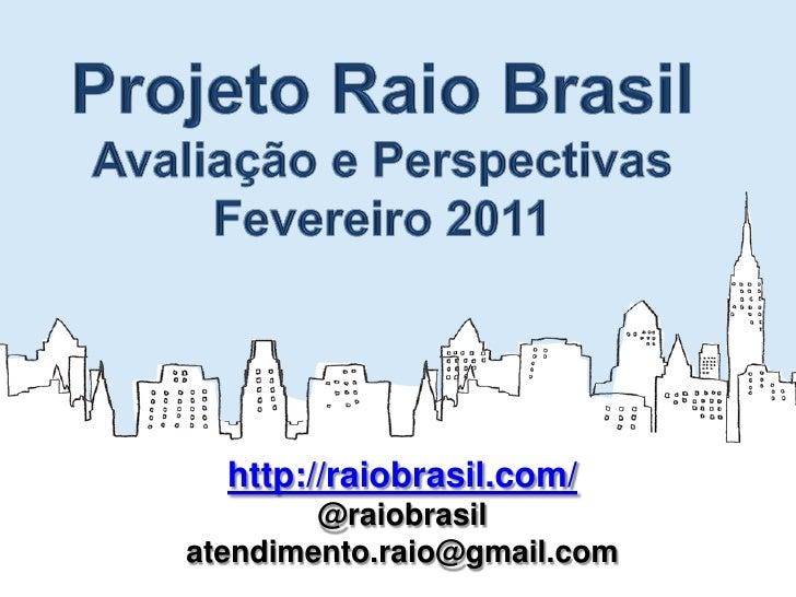 http://raiobrasil.com/        @raiobrasilatendimento.raio@gmail.com