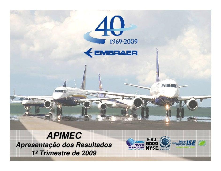 APIMEC Apresentação dos Resultados     1º Trimestre de 2009