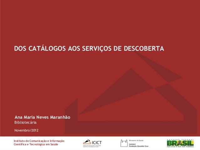 DOS CATÁLOGOS AOS SERVIÇOS DE DESCOBERTA - Apresentação Rede de Bibliotecas Fiocruz