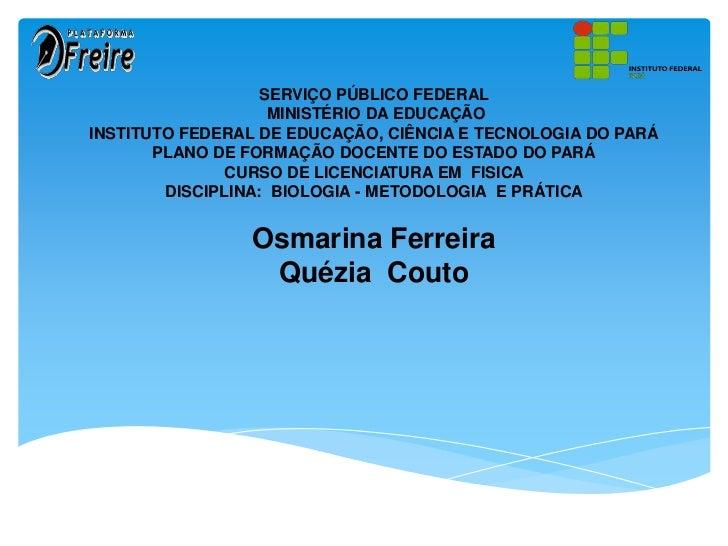 SERVIÇO PÚBLICO FEDERAL                    MINISTÉRIO DA EDUCAÇÃOINSTITUTO FEDERAL DE EDUCAÇÃO, CIÊNCIA E TECNOLOGIA DO PA...