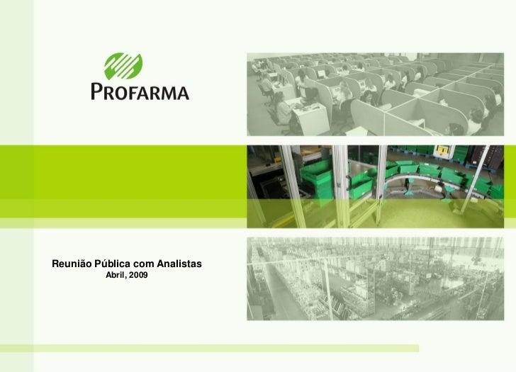 Reunião Pública com Analistas           Abril, 2009