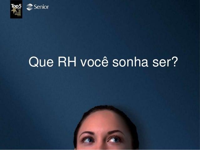 Que RH você sonha ser?