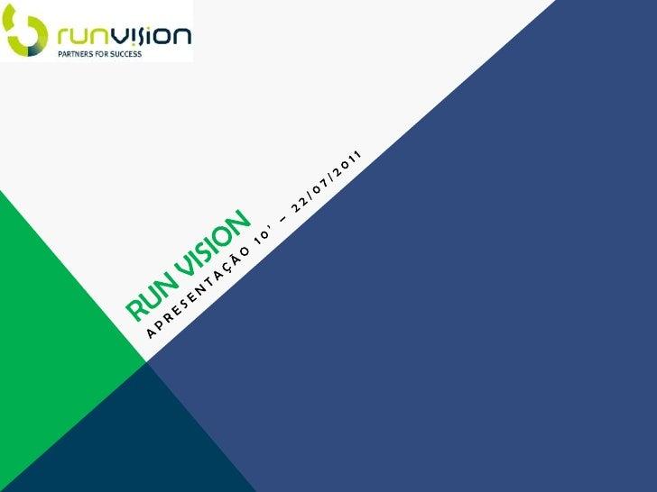 RunVision<br />Apresentação 10' – 22/07/2011<br />
