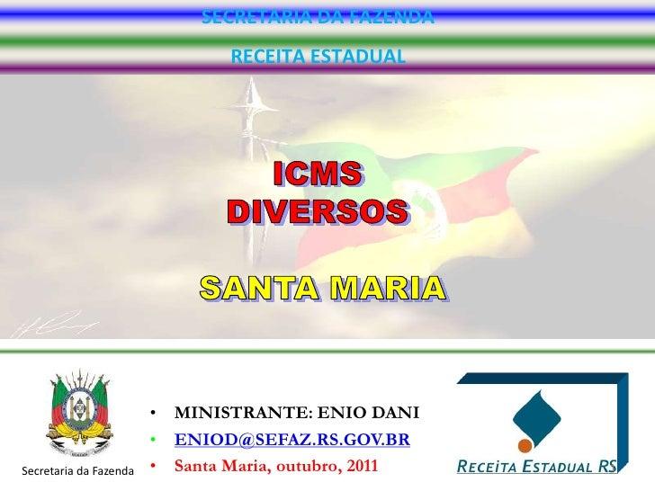 SECRETARIA DA FAZENDA                                RECEITA ESTADUAL                        • MINISTRANTE: ENIO DANI     ...