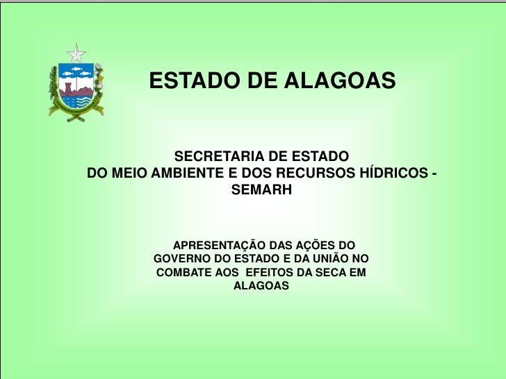 ESTADO DE ALAGOAS          SECRETARIA DE ESTADODO MEIO AMBIENTE E DOS RECURSOS HÍDRICOS -                 SEMARH          ...