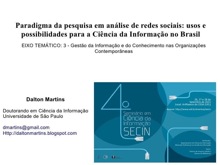 Paradigma da pesquisa em análise de redes sociais: usos e      possibilidades para a Ciência da Informação no Brasil      ...