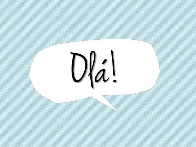 Ola!  ´