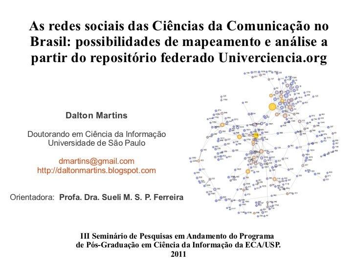 As redes sociais das Ciências da Comunicação no     Brasil: possibilidades de mapeamento e análise a     partir do reposit...