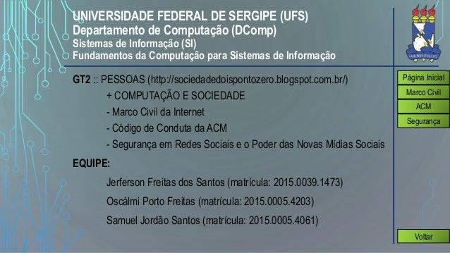 UNIVERSIDADE FEDERAL DE SERGIPE (UFS) Departamento de Computação (DComp) Sistemas de Informação (SI) Fundamentos da Comput...