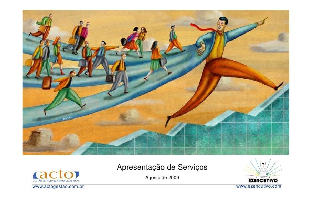 Apresentação de Serviços                                Agosto de 2009 www.actogestao.com.br                              ...