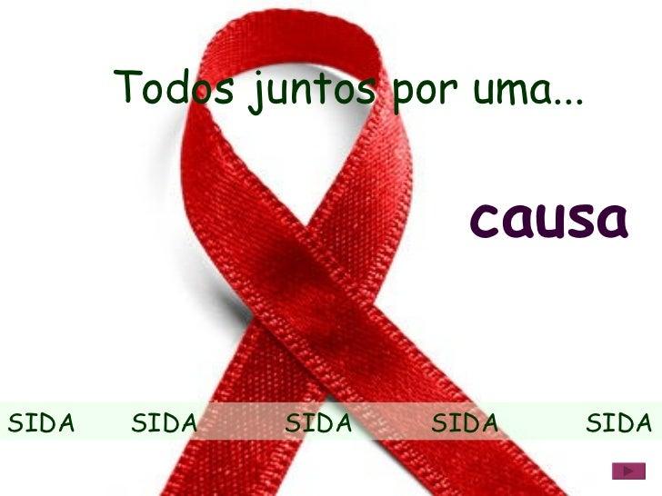 SIDA  SIDA  SIDA  SIDA  SIDA causa Todos juntos por uma...