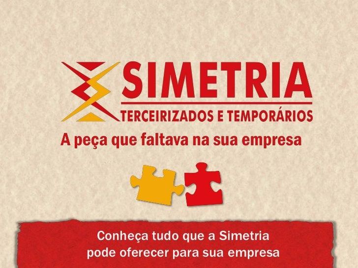 Conheça tudo que a Simetriapode oferecer para sua empresa