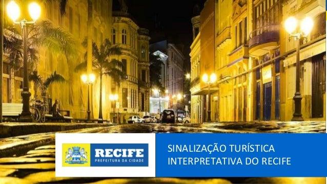 SINALIZAÇÃO TURÍSTICA INTERPRETATIVA DO RECIFE