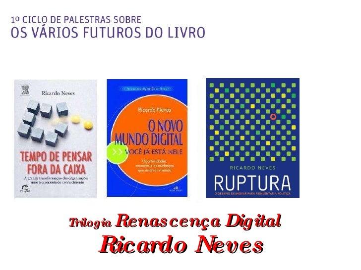 Trilogia  Renascença Digital  Ricardo Neves