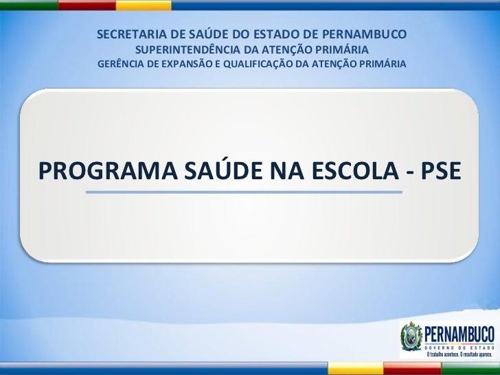 SECRETARIA DE SAÚDE DO ESTADO DE PERNAMBUCO SUPERINTENDÊNCIA DA ATENÇÃO PRIMÁRIA GERÊNCIA DE EXPANSÃO E QUALIFICAÇÃO DA AT...