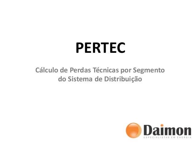 Cálculo de Perdas Técnicas por Segmento do Sistema de Distribuição PERTEC