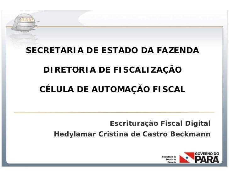 SECRETARIA DE ESTADO DA FAZENDA   DIRETORIA DE FISCALIZAÇÃO  CÉLULA DE AUTOMAÇÃO FISCAL                        Escrituraçã...