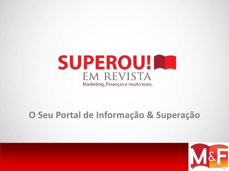 O Seu Portal de Informação & Superação