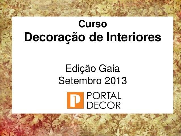 Curso Decoração de Interiores Edição Gaia Setembro 2013
