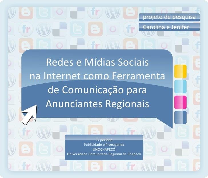 projeto de pesquisa                                                       Carolina e Jenifer         Redes e Mídias Sociai...