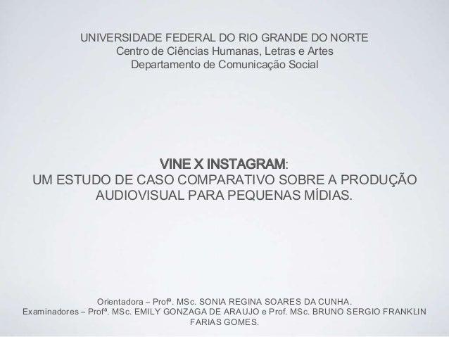 UNIVERSIDADE FEDERAL DO RIO GRANDE DO NORTE Centro de Ciências Humanas, Letras e Artes Departamento de Comunicação Social ...
