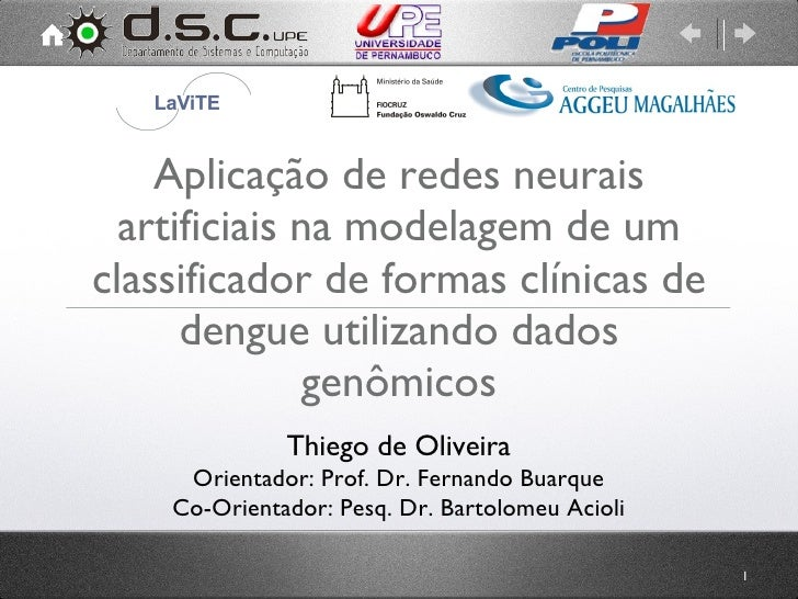 Aplicação de redes neurais artificiais na modelagem de um classificador de formas clínicas de dengue utilizando dados genô...