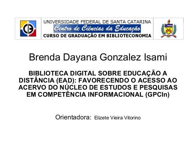 Brenda Dayana Gonzalez Isami BIBLIOTECA DIGITAL SOBRE EDUCAÇÃO A DISTÂNCIA (EAD): FAVORECENDO O ACESSO AO ACERVO DO NÚCLEO...