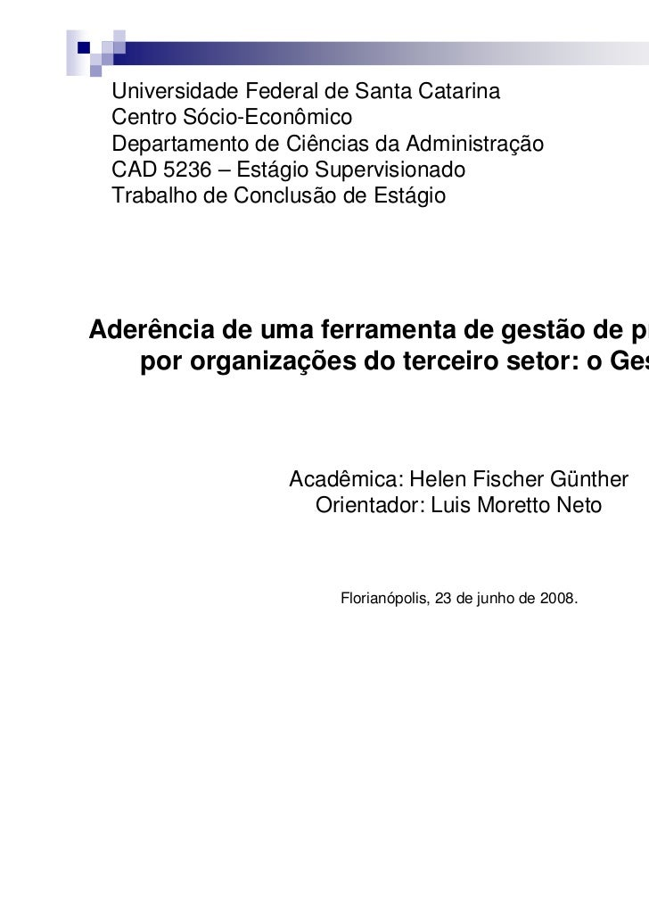Universidade Federal de Santa Catarina Centro Sócio-Econômico Departamento de Ciências da Administração CAD 5236 – Estágio...