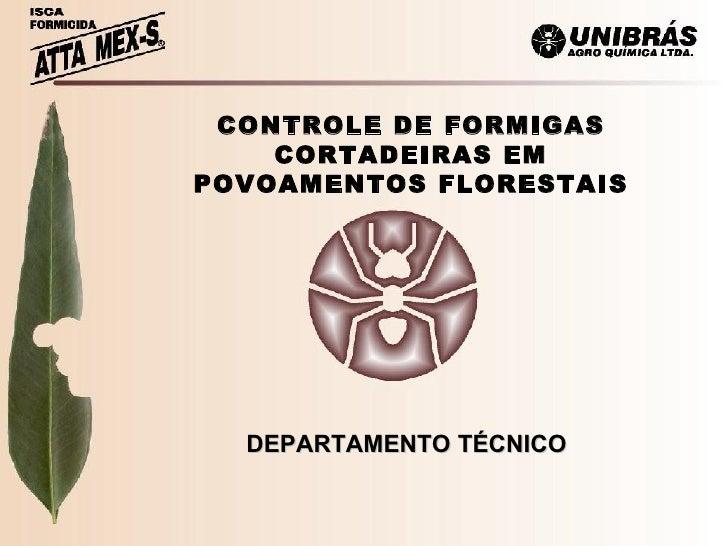 CONTROLE DE FORMIGAS CORTADEIRAS EM POVOAMENTOS FLORESTAIS DEPARTAMENTO TÉCNICO