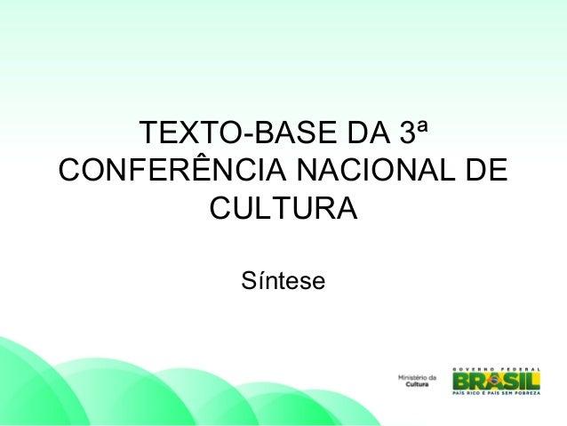 TEXTO-BASE DA 3ª CONFERÊNCIA NACIONAL DE CULTURA Síntese