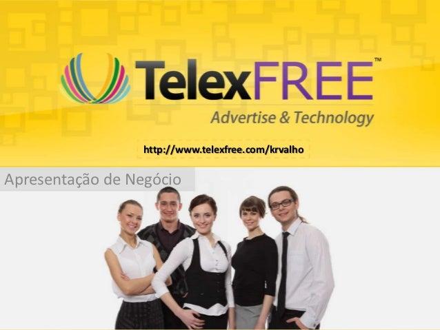 http://www.telexfree.com/krvalhoApresentação de Negócio