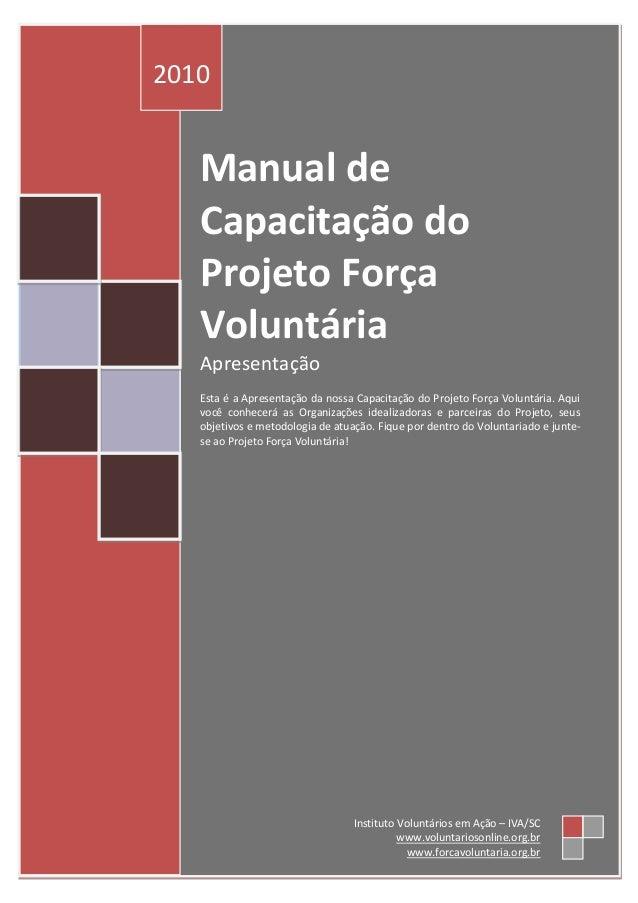 Manual de Capacitação do Projeto Força Voluntária Apresentação Esta é a Apresentação da nossa Capacitação do Projeto Força...