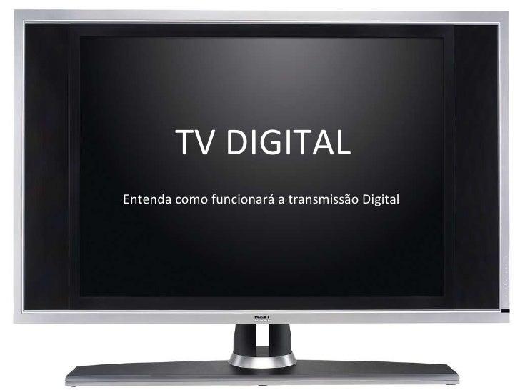 Entenda como funcionará a transmissão Digital  TV DIGITAL