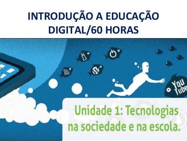 INTRODUÇÃO A EDUCAÇÃO DIGITAL/60 HORAS