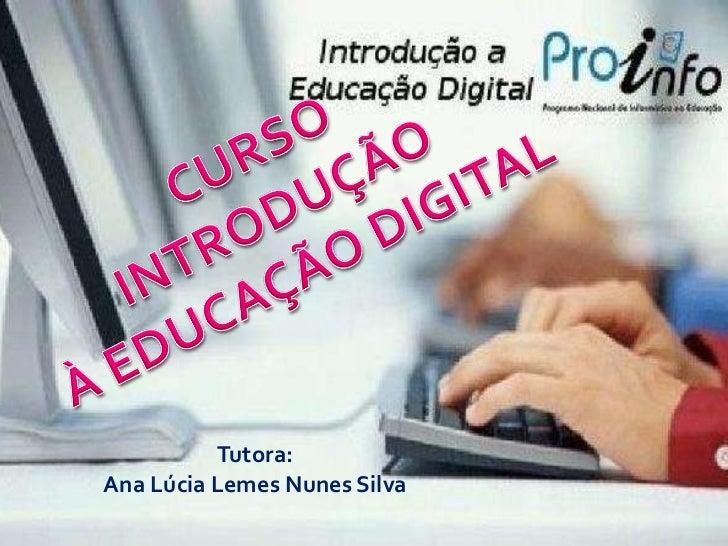 Tutora: Ana Lúcia Lemes Nunes Silva