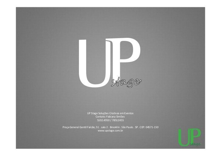 UPStageSoluçõesCriativasemEventos                            Contato:FabianaSimões                             510...