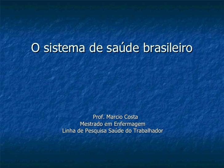 O Sistema Único de Saúde Brasileiro
