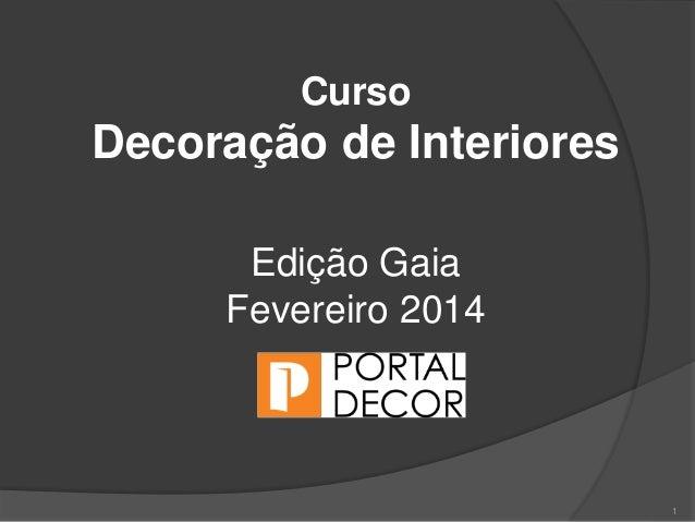 1 Curso Decoração de Interiores Edição Gaia Fevereiro 2014
