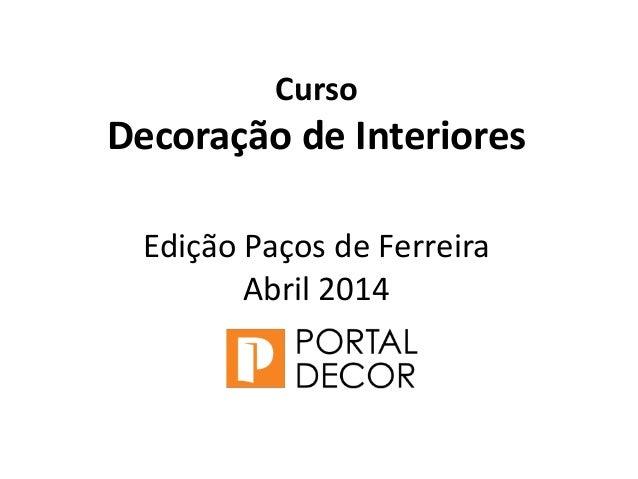 Curso Decoração de Interiores Edição Paços de Ferreira Abril 2014