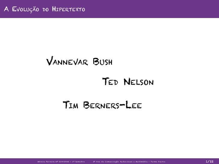A Evolução    do         Hipertexto                  Vannevar Bush                                                        ...